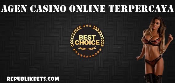 Agen Casino Online Terpercaya dan Proses Bermainnya